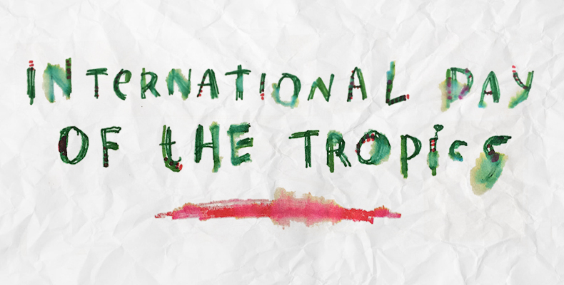 Commemorating International Day of the Tropics
